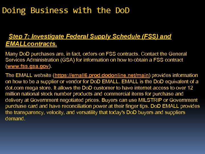 Doing Business with the Do. D Step 7: Investigate Federal Supply Schedule (FSS) and