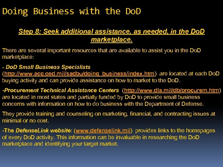 Doing Business with the Do. D Step 8: Seek additional assistance, as needed, in