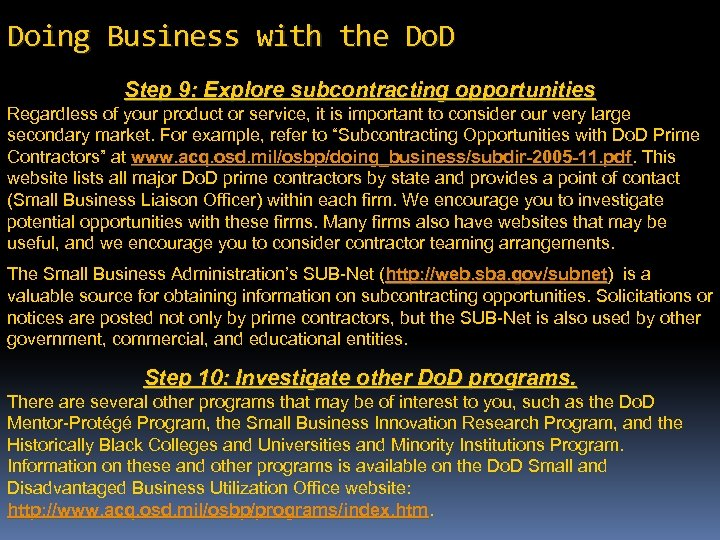 Doing Business with the Do. D Step 9: Explore subcontracting opportunities Regardless of your