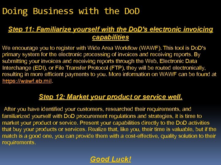 Doing Business with the Do. D Step 11: Familiarize yourself with the Do. D's