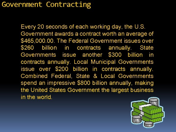 Government Contracting Every 20 seconds of each working day, the U. S. Government awards