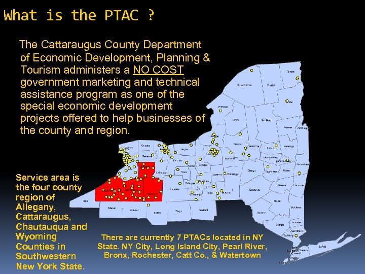 What is the PTAC ? The Cattaraugus County Department of Economic Development, Planning &