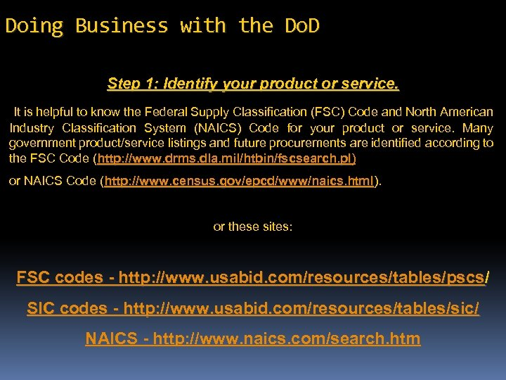 Doing Business with the Do. D Step 1: Identify your product or service. It