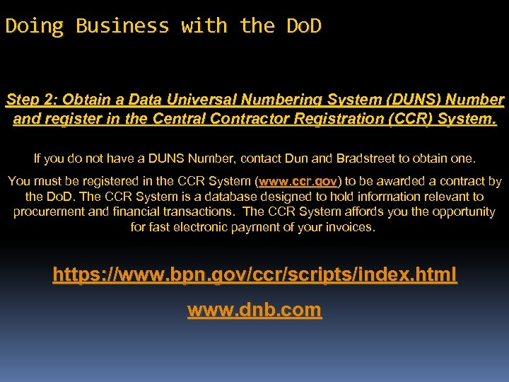 Doing Business with the Do. D Step 2: Obtain a Data Universal Numbering System