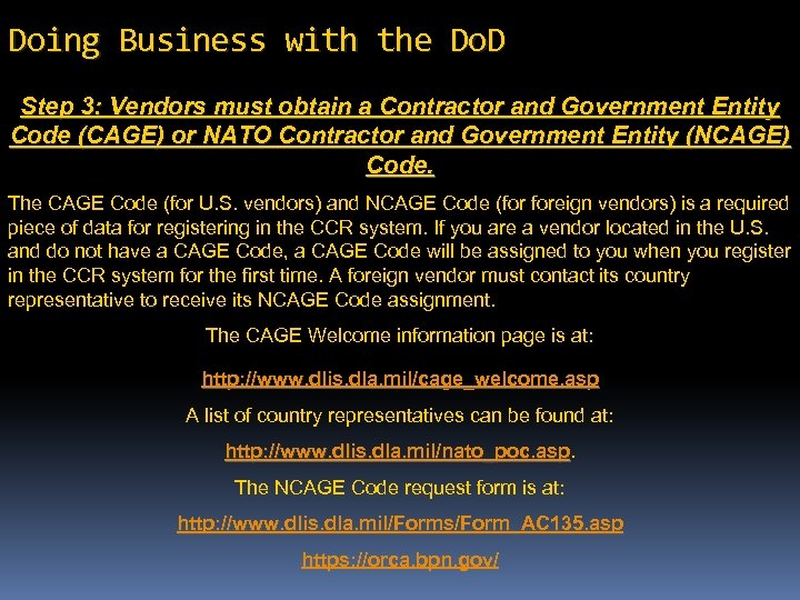 Doing Business with the Do. D Step 3: Vendors must obtain a Contractor and