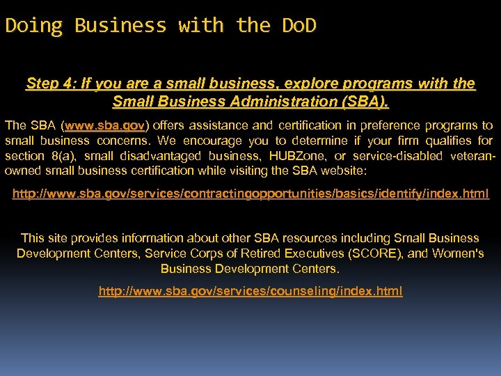 Doing Business with the Do. D Step 4: If you are a small business,