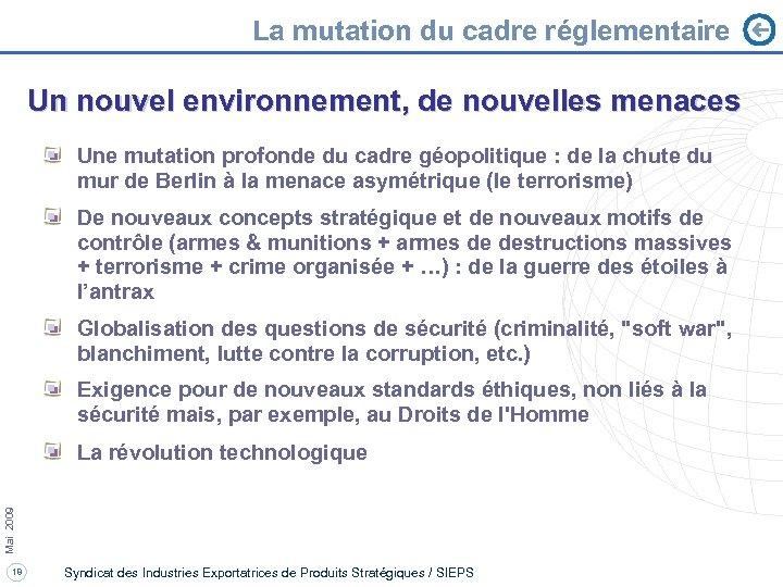 La mutation du cadre réglementaire Un nouvel environnement, de nouvelles menaces Une mutation profonde