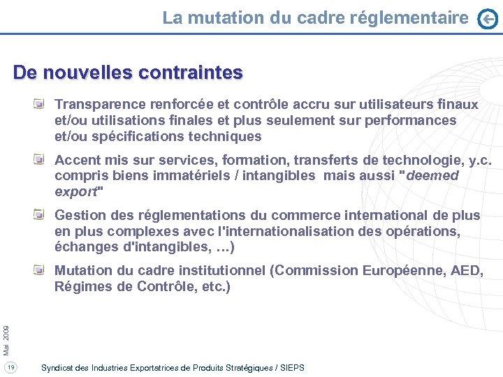 La mutation du cadre réglementaire De nouvelles contraintes Transparence renforcée et contrôle accru sur