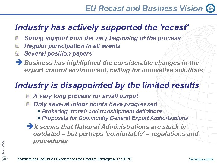 EU Recast and Business Vision Industry has actively supported the 'recast' Strong support from