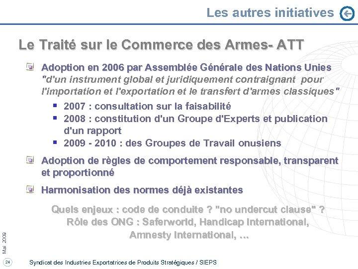 Les autres initiatives Le Traité sur le Commerce des Armes- ATT Adoption en 2006