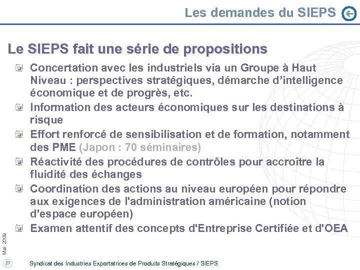 Les demandes du SIEPS Mai 2009 Le SIEPS fait une série de propositions 27
