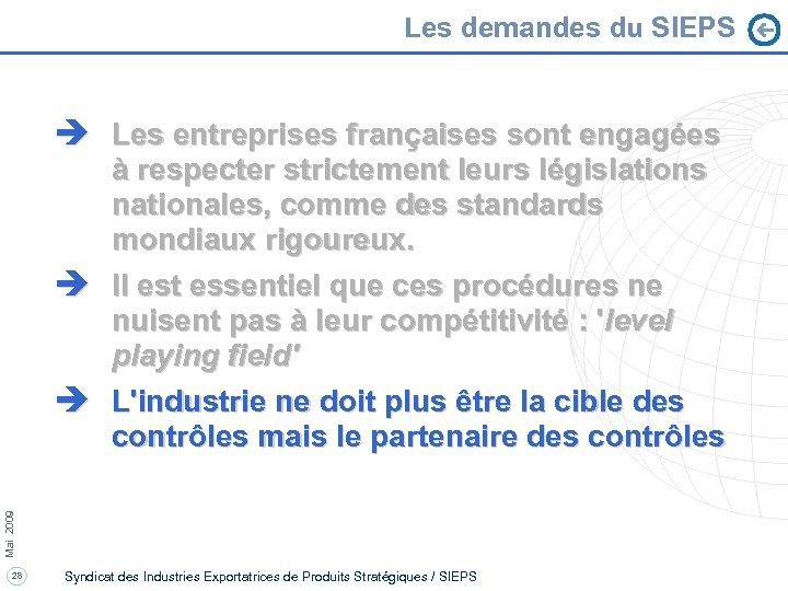 Les demandes du SIEPS è Les entreprises françaises sont engagées Mai 2009 à respecter