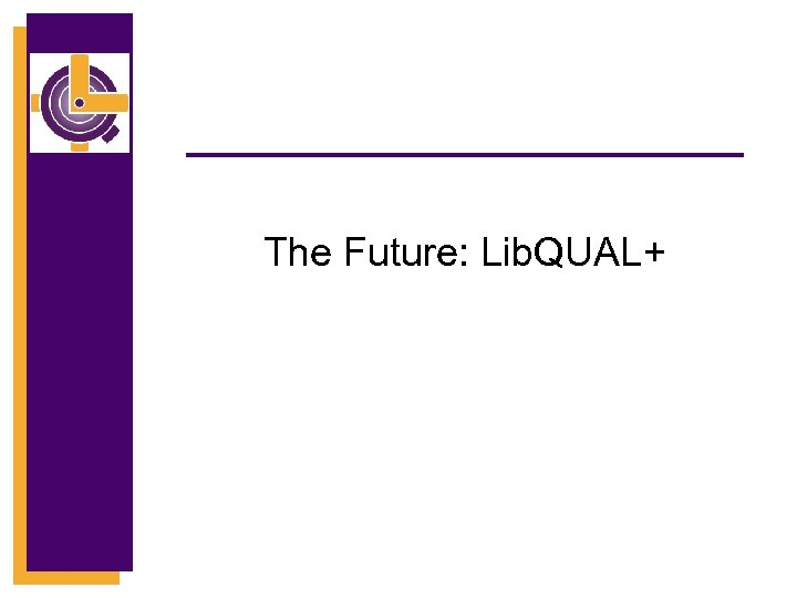 The Future: Lib. QUAL+