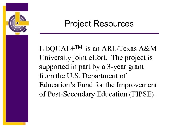 Project Resources Lib. QUAL+TM is an ARL/Texas A&M University joint effort. The project is