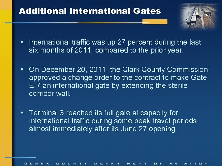 Additional International Gates • International traffic was up 27 percent during the last six