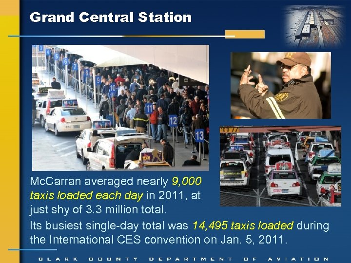 Grand Central Station Mc. Carran averaged nearly 9, 000 taxis loaded each day in