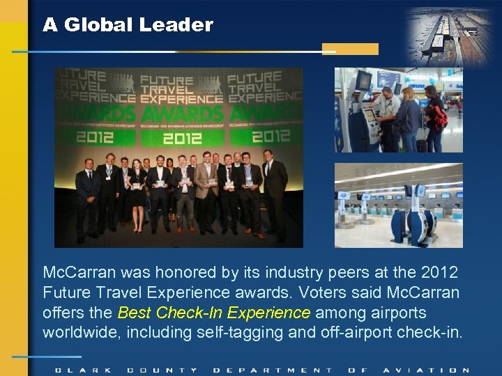 A Global Leader Mc. Carran was honored by its industry peers at the 2012