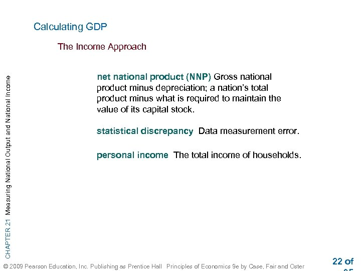 Calculating GDP CHAPTER 21 Measuring National Output and National Income The Income Approach net
