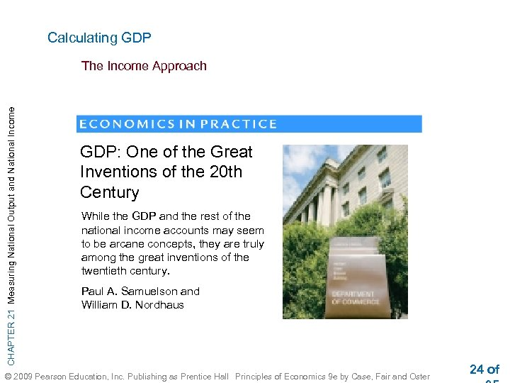 Calculating GDP CHAPTER 21 Measuring National Output and National Income The Income Approach GDP: