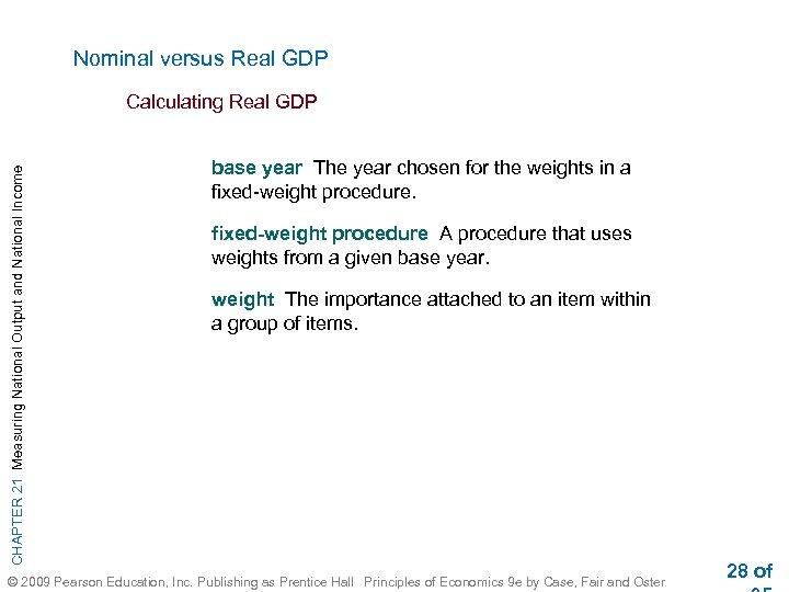Nominal versus Real GDP CHAPTER 21 Measuring National Output and National Income Calculating Real