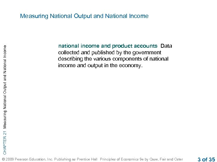 CHAPTER 21 Measuring National Output and National Income national income and product accounts Data