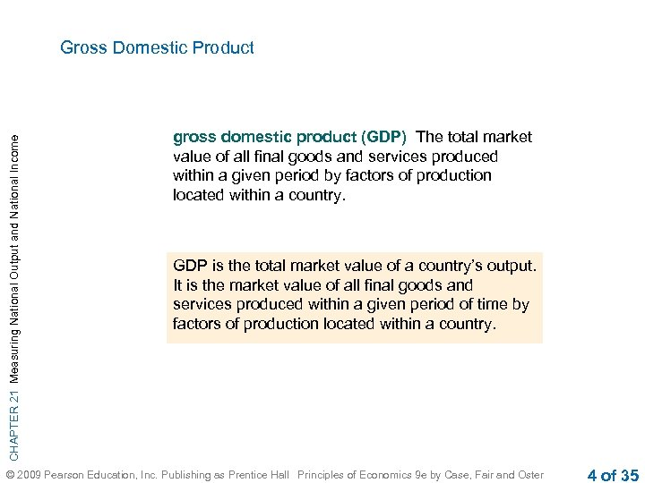 CHAPTER 21 Measuring National Output and National Income Gross Domestic Product gross domestic product