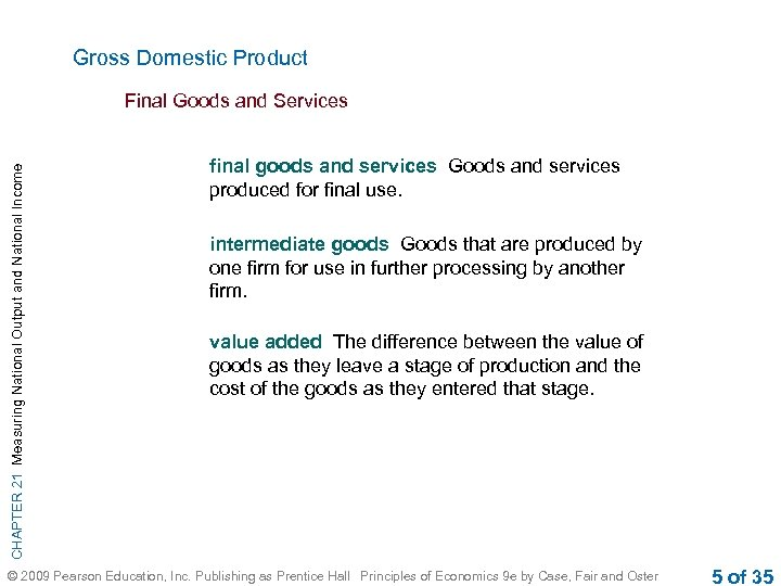 Gross Domestic Product CHAPTER 21 Measuring National Output and National Income Final Goods and