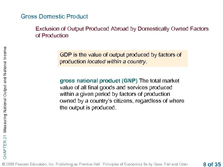 Gross Domestic Product CHAPTER 21 Measuring National Output and National Income Exclusion of Output