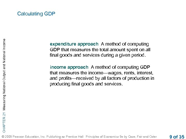 CHAPTER 21 Measuring National Output and National Income Calculating GDP expenditure approach A method