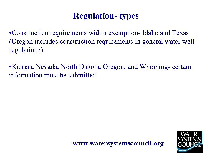 Regulation- types • Construction requirements within exemption- Idaho and Texas (Oregon includes construction requirements