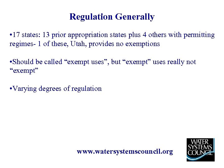 Regulation Generally • 17 states: 13 prior appropriation states plus 4 others with permitting