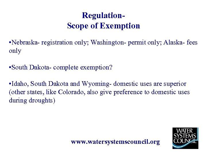 Regulation. Scope of Exemption • Nebraska- registration only; Washington- permit only; Alaska- fees only