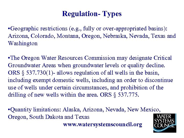 Regulation- Types • Geographic restrictions (e. g. , fully or over-appropriated basins): Arizona, Colorado,