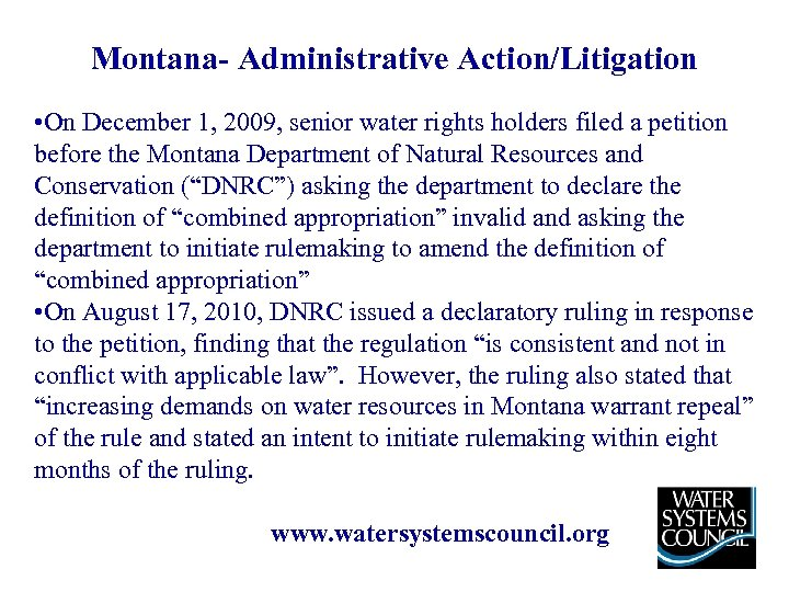 Montana- Administrative Action/Litigation • On December 1, 2009, senior water rights holders filed a