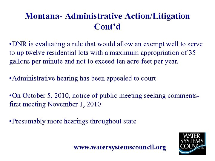 Montana- Administrative Action/Litigation Cont'd • DNR is evaluating a rule that would allow an
