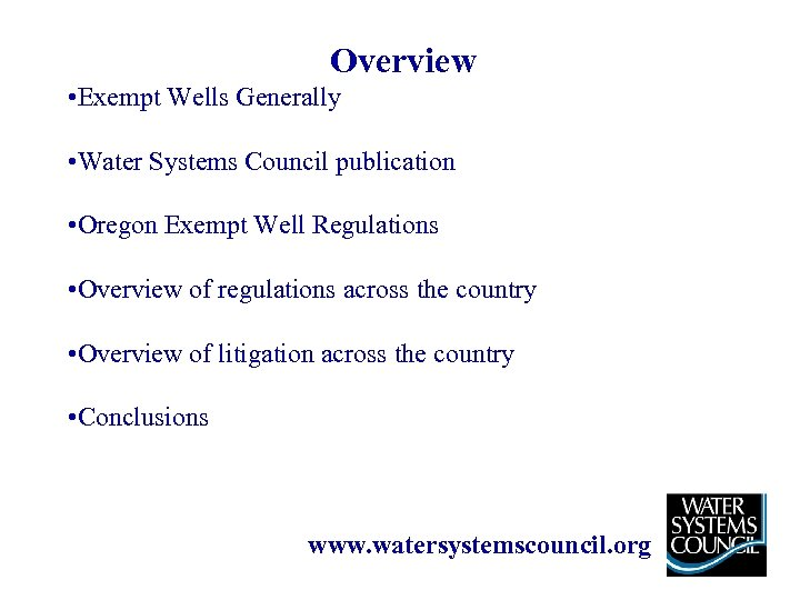 Overview • Exempt Wells Generally • Water Systems Council publication • Oregon Exempt Well