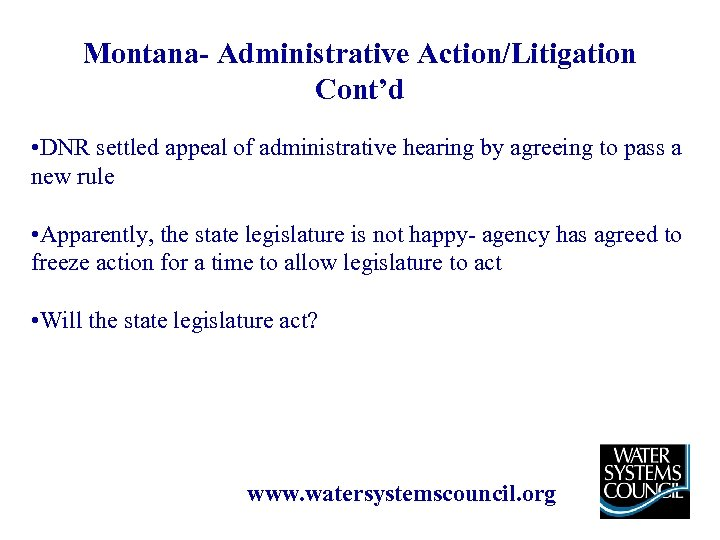 Montana- Administrative Action/Litigation Cont'd • DNR settled appeal of administrative hearing by agreeing to