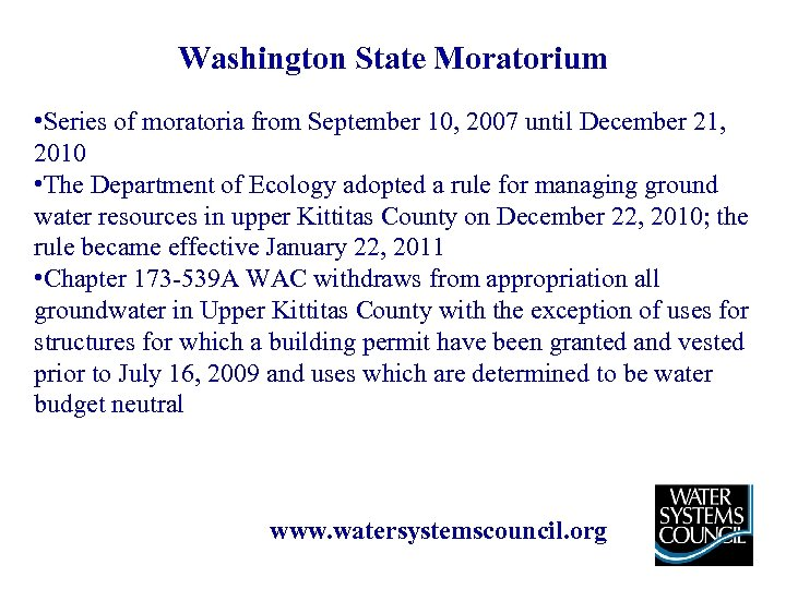 Washington State Moratorium • Series of moratoria from September 10, 2007 until December 21,