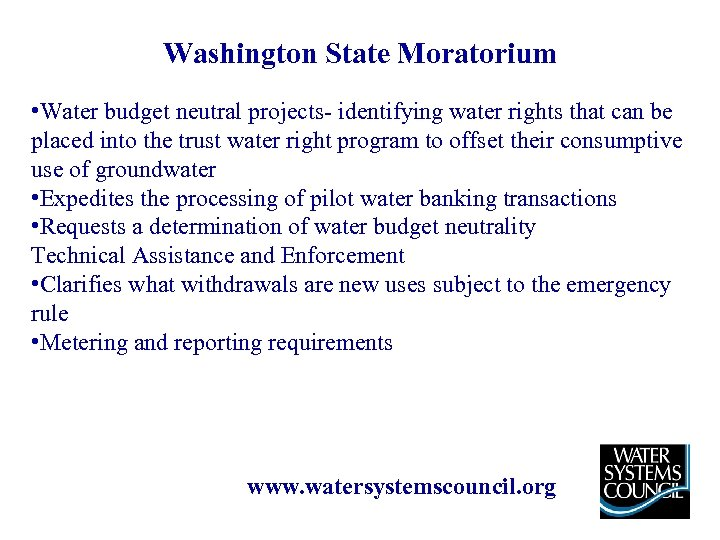 Washington State Moratorium • Water budget neutral projects- identifying water rights that can be