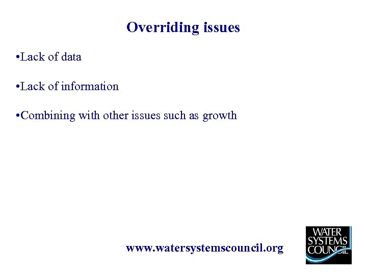 Overriding issues • Lack of data • Lack of information • Combining with other