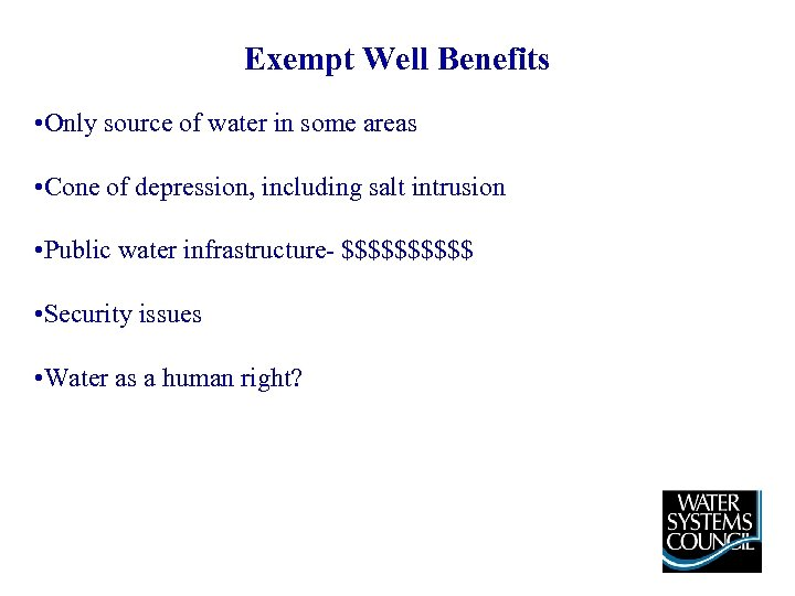 Exempt Well Benefits • Only source of water in some areas • Cone of