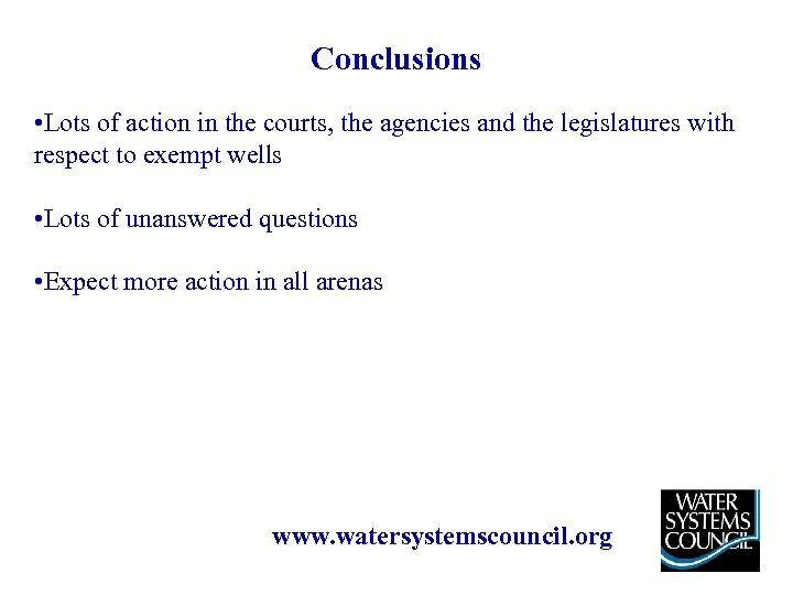 Conclusions • Lots of action in the courts, the agencies and the legislatures with