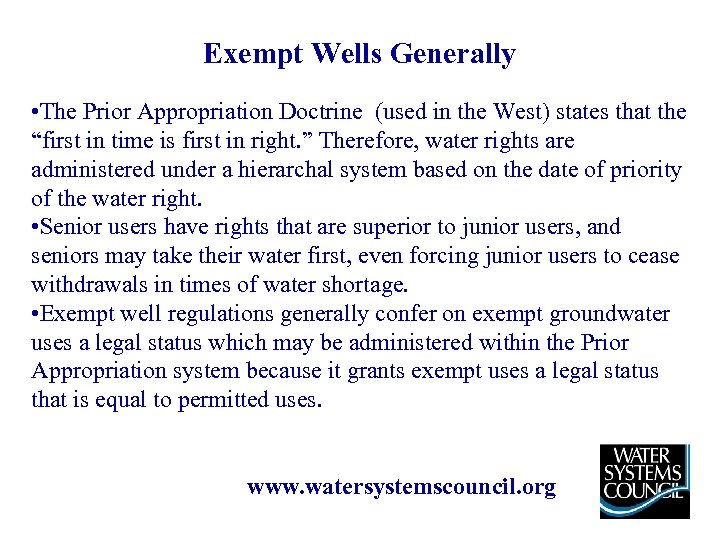 Exempt Wells Generally • The Prior Appropriation Doctrine (used in the West) states that