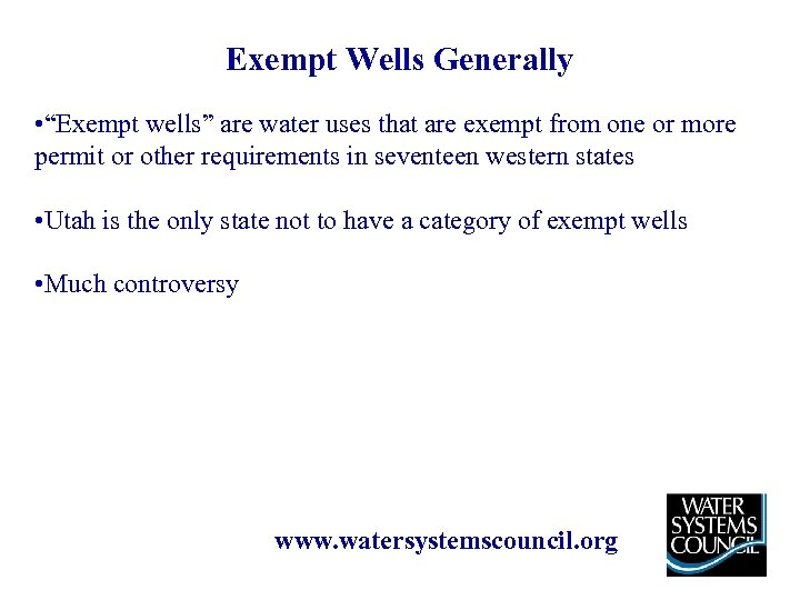 """Exempt Wells Generally • """"Exempt wells"""" are water uses that are exempt from one"""