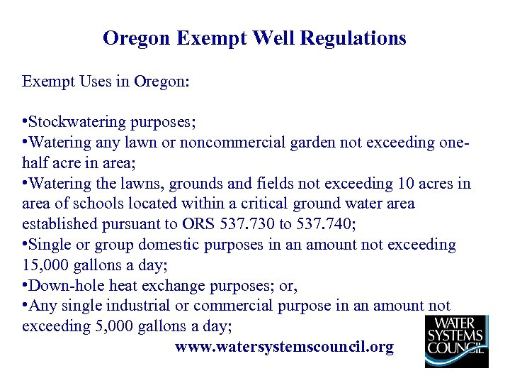 Oregon Exempt Well Regulations Exempt Uses in Oregon: • Stockwatering purposes; • Watering any