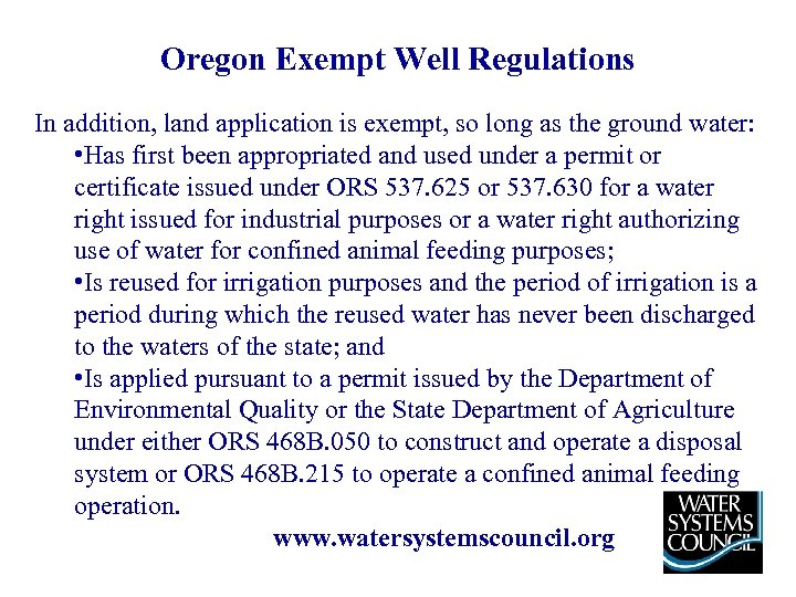 Oregon Exempt Well Regulations In addition, land application is exempt, so long as the