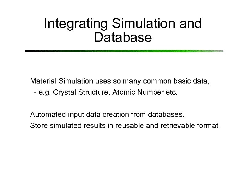 Integrating Simulation and Database Material Simulation uses so many common basic data, - e.
