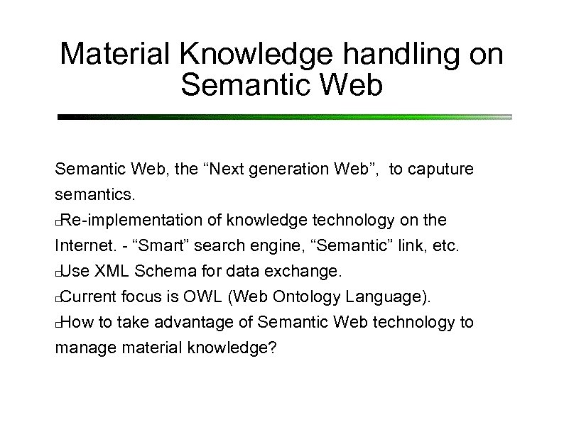 "Material Knowledge handling on Semantic Web, the ""Next generation Web"", to caputure semantics. Re-implementation"