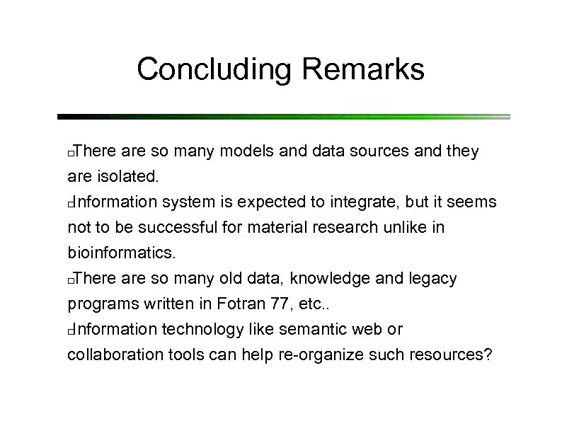 Concluding Remarks There are so many models and data sources and they are isolated.