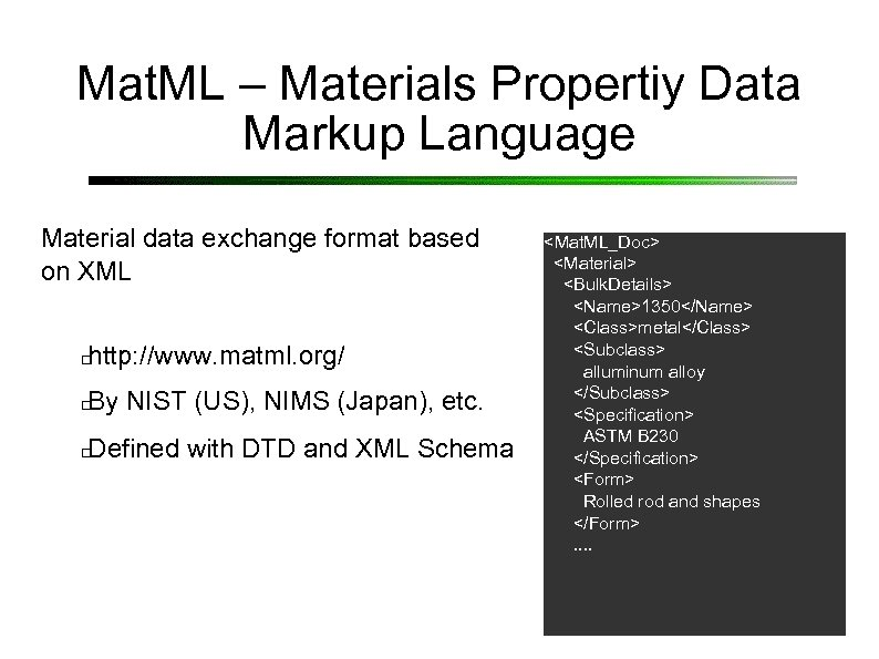 Mat. ML – Materials Propertiy Data Markup Language Material data exchange format based on